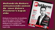 Hollanda'da Ankara anlaşmasında uzman Av İsmet Özkara Platform'a kapak oldu