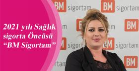 "2021 yılı Sağlık sigorta Öncüsü ""BM Sigortam"""