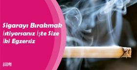 Sigarayı Bırakmak İstiyorsanız İşte Size İki Egzersiz