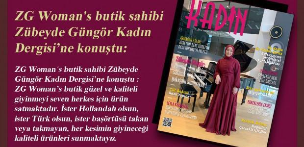 ZG Woman's butik sahibi Zübeyde Güngör Kadın Dergisi'ne konuştu: