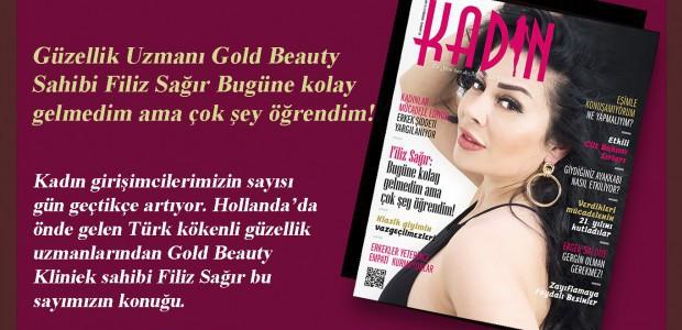 Güzellik Uzmanı Gold Beauty Sahibi Filiz Sağır: Bugüne kolay gelmedim ama çok şey öğrendim!