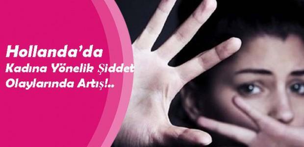 Hollanda'da Kadına Yönelik Şiddet Olaylarında Artış!..