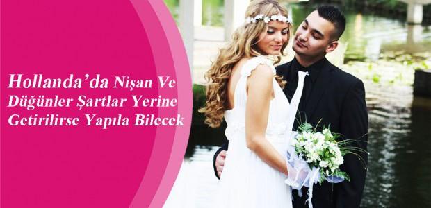 Hollanda'da Nişan Ve Düğünler Şartlar Yerine Getirilirse Yapıla Bilecek