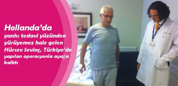 Hollanda'da yanlış tedavi yüzünden yürüyemez hale gelen Hürsev Sevinç, Türkiye'de yapılan operasyonla ayağa kalktı