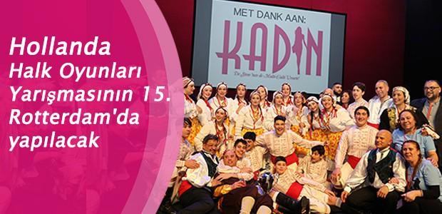 Hollanda Halk Oyunları Yarışmasının 15. Rotterdam'da yapılacak