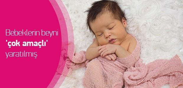 Bebeklerin beyni 'çok amaçlı' yaratılmış
