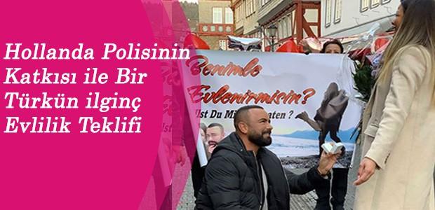Hollanda Polisinin Katkısı ile Bir Türkün ilginç Evlilik Teklifi