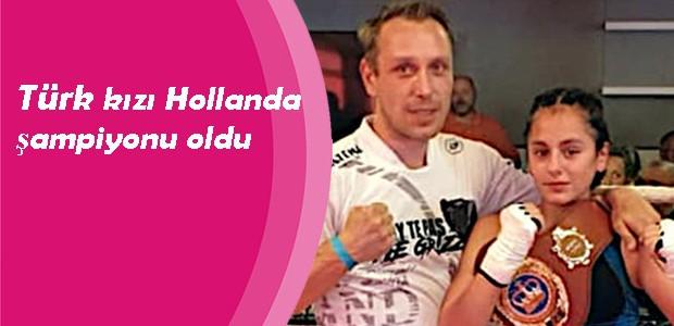 Türk kızı Hollanda şampiyonu oldu